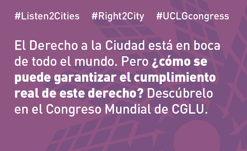 Right to the city Policy Dialogue. Word Summit Bogota